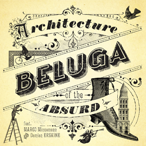architecture of the absurd beluga pequeño